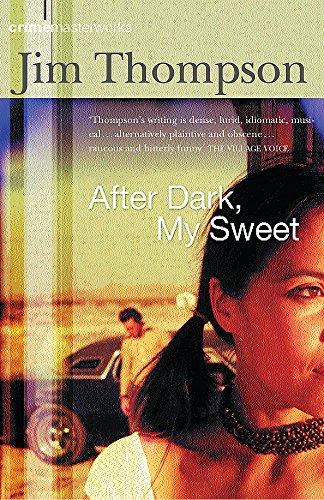 After Dark, My Sweet (Crime Masterworks): Jim Thompson