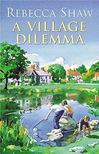 A Village Dilemma (Tales from Turnham Malpas): Shaw, Rebecca