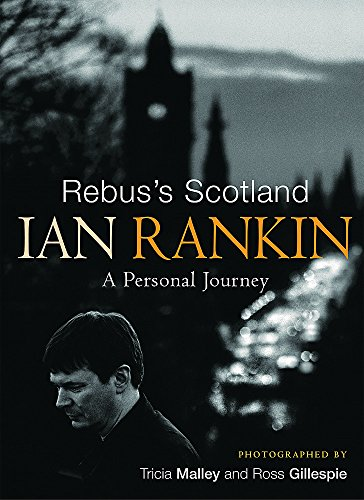 Rebus's Scotland: A Personal Journey (FIRST EDITION, FIRST PRINTING SIGNED BY IAN RANKIN)