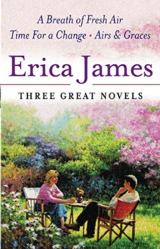 9780752852690: Erica James: Three Great Novels: A Breath Of Fresh Air, Time For A Change, Airs & Graces