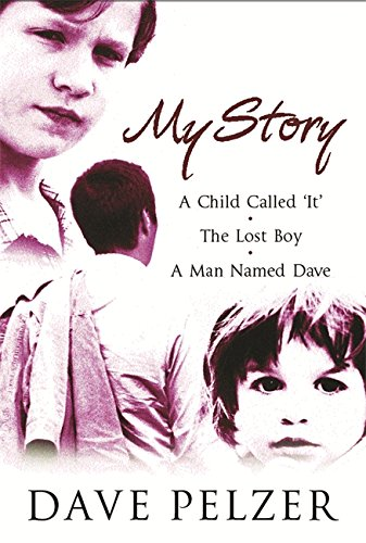 9780752852720: My Story: A Child Called It, The Lost Boy, A Man Named Dave