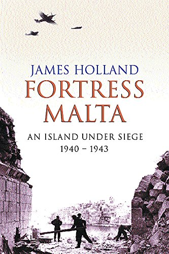 9780752852881: Fortress Malta: An Island Under Siege 1940-1943