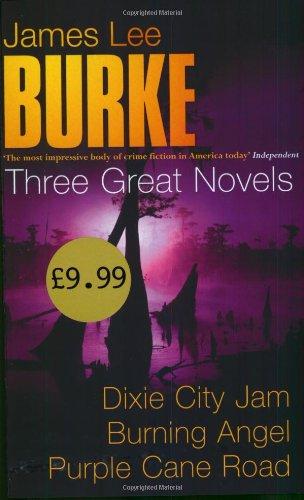 9780752853536: James Lee Burke: Three Great Novels: Dixie City Jam, Burning Angel, Purple Cane Road