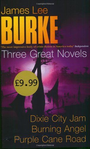 9780752853536: Three Great Novels: Dixie City Jam; Burning Angel; Purple Cane Road
