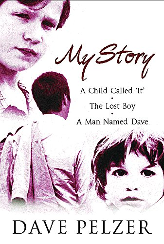 "My Story: ""A Child Called It"", ""The Lost Boy"", ""A Man Named Dave"" (0752853716) by Dave Pelzer"