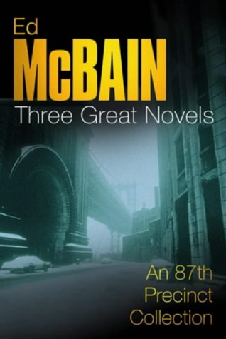 9780752853758: Ed McBain: Three Great Novels: Lullaby, Vespers, Widows (87th Precinct)