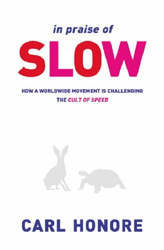 9780752856254: In Praise of Slow: How a Worldwide Movement is Challenging the Cult of Speed