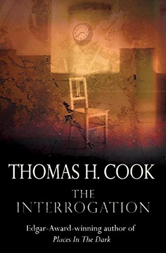 The Interrogation: Cook, Thomas H.