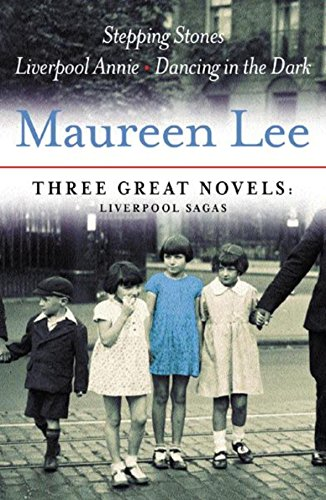 9780752856445: Three Great Novels: Liverpool Sagas: Stepping Stones, Liverpool Annie, Dancing in the Dark