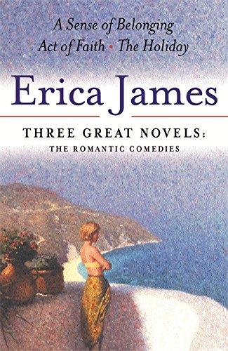 9780752856582: Erica James: Three Great Novels: The Romantic Comedies: A Sense of Belonging/Act of Faith/the Holiday (v. 2)