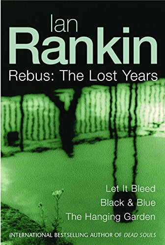 9780752856735: Ian Rankin: Three Great Novels: The Lost Years: Let It Bleed, Black & Blue, The Hanging Garden