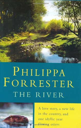 9780752856858: The River: A Love Story, A New Life In The Country, And One Idyllic Year Filming Otters