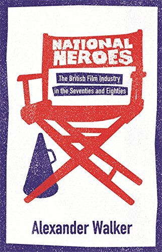9780752857077: National Heroes: British Cinema in the 70's and 80's