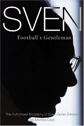 9780752857121: Sven: The Authorised Biography