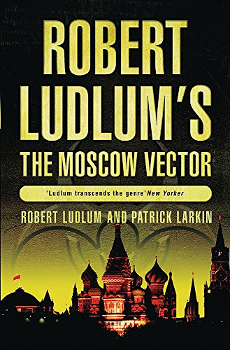9780752857541: Robert Ludlum's The Moscow Vector: A Covert-One Novel