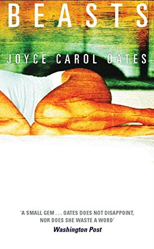 beasts joyce carol oates Beasts (otto penzler books) [joyce carol oates] on amazoncom free  shipping on qualifying offers a young woman tumbles into a nightmare of  decadent.