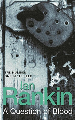 A Question of Blood (9780752858968) by Ian Rankin