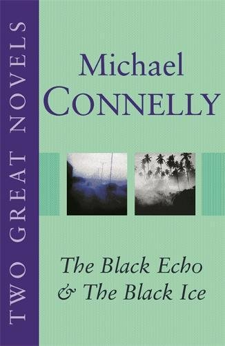 "9780752859637: Michael Connelly: Two Great Novels: ""The Black Echo"", ""The Black Ice"""