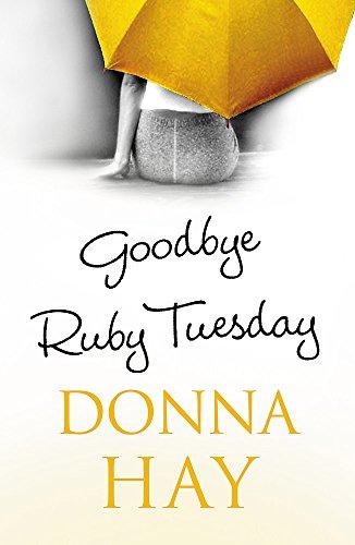 9780752859972: Goodbye, Ruby Tuesday
