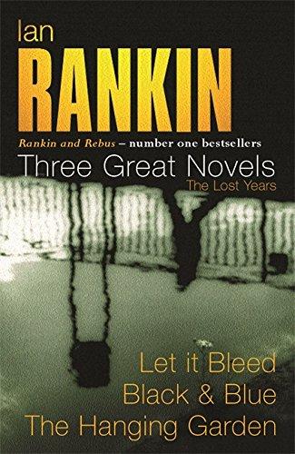 9780752860039: Ian Rankin - Three Great Novels: Let it Bleed, Black & Blue, The Hanging Garden