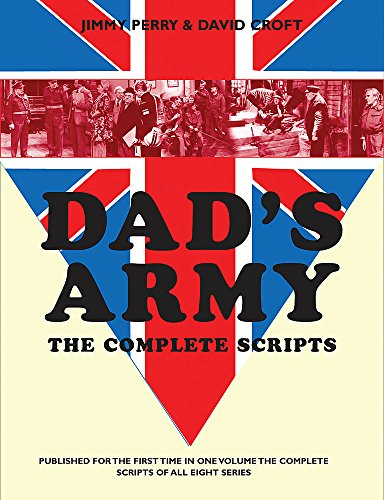 Dad's Army: The Complete Scripts: Perry, Jimmy, Croft, David