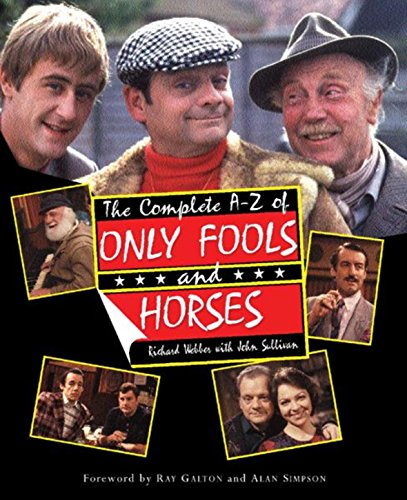The Complete A-Z of Only Fools and Horses: Webber, Richard