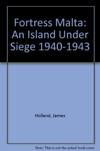 9780752860381: Fortress Malta: An Island Under Siege 1940-1943