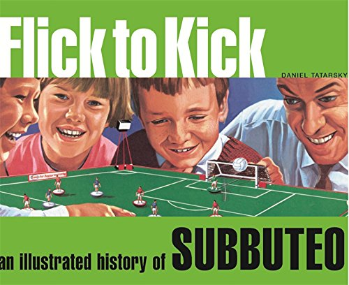9780752860831: Flick to Kick: An Illustrated History of Subbuteo