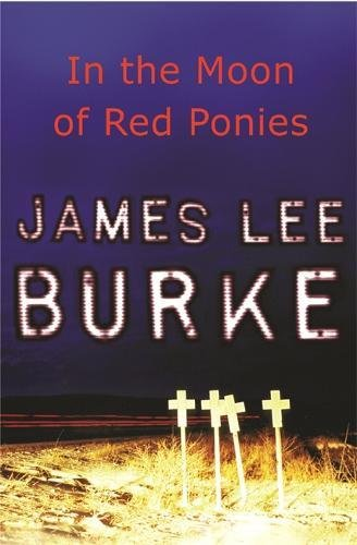 In The Moon of Red Ponies (Billy Bob Holland) (0752861107) by James Lee Burke