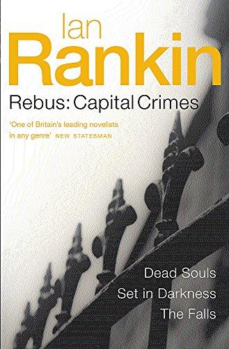 9780752861593: Rebus: Capital Crimes: Dead Souls, Set In Darkness, The Falls (Omnibus)