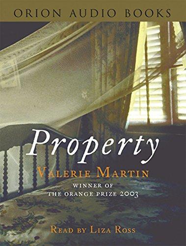 Property: Valerie Martin~Liza Ross