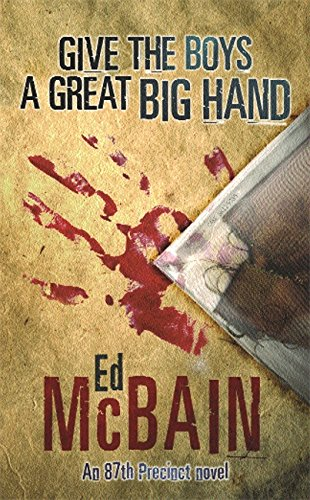 Give the Boys a Great Big Hand: Ed McBain
