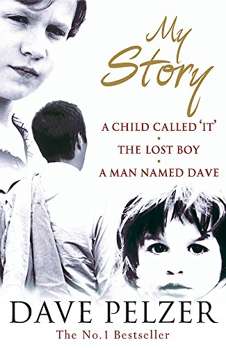 9780752864013: My Story: A Child Called It, The Lost Boy, A Man Named Dave