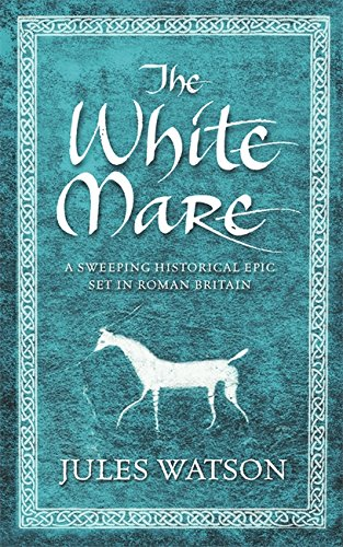 9780752864068: The White Mare: Book One of the Dalriada Trilogy