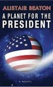 9780752864075: Planet for the President