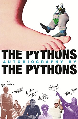 The Pythons' Autobiography by the Pythons (0752864254) by Graham Chapman; Michael Palin; Terry Jones; Terry Gilliam; Eric Idle; John Cleese; Bob McCabe