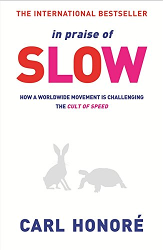 9780752864419: In Praise of Slow : How a Worldwide Movement Is Challenging the Cult of Speed