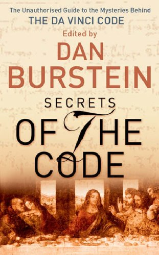 9780752864501: Secrets of the Code: the Unauthorized Guide to the Mysteries Behind The Da Vinci Code