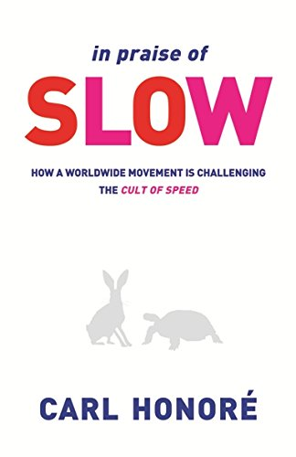 9780752865263: In Praise of Slow: How a Worldwide Movement is Challenging the Cult of Speed