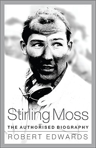 9780752865621: Stirling Moss: The Authorised Biography
