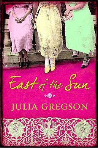 East of the Sun: Julia Gregson