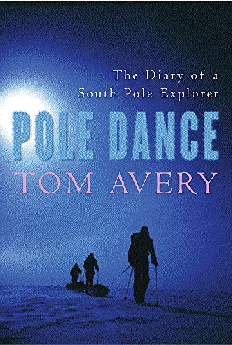 9780752865959: Pole Dance: The story of the record-breaking British expedition to the bottom of the World