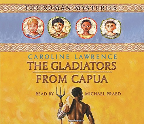 9780752866932: 08 The Gladiators from Capua (The Roman Mysteries)