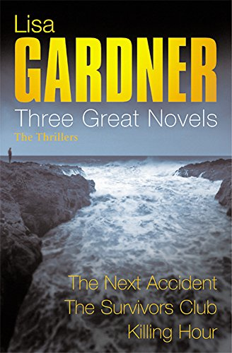 9780752867366: Lisa Gardner: Three Great Novels: The Thrillers: The Next Accident, The Survivor's Club, The Killing Hour