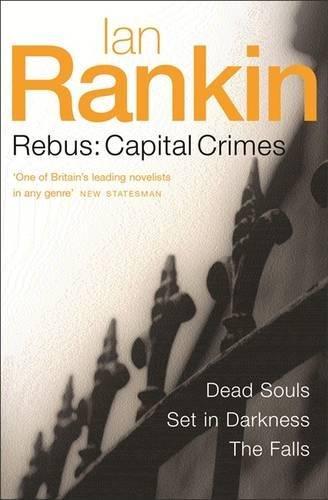 9780752867571: Rebus: Capital Crimes: Dead Souls, Set In Darkness, The Falls