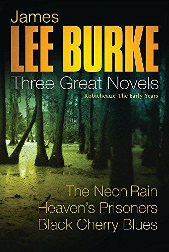 "9780752868301: Three Great Novels - Robicheaux: The Early Years ""The Neon Rain"", ""Heaven's Prisoners"", ""Black Cherry Blues"""