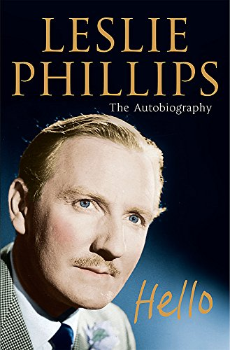 9780752868899: Hello: Leslie Phillips The Autobiography