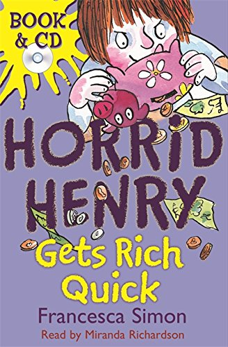 9780752869032: Horrid Henry Gets Rich Quick