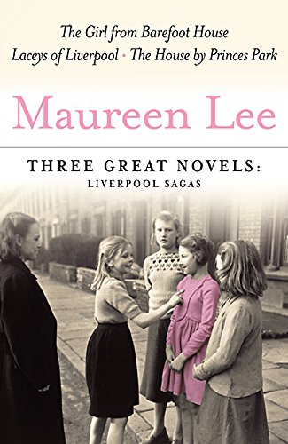 9780752869056: Three Great Novels: Liverpool Sagas: The Girl from Barefoot House, Laceys of Liverpool, The House by Princes Park