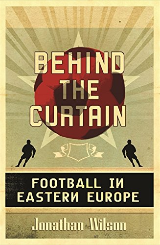 9780752869070: Behind the Curtain: Football in Eastern Europe